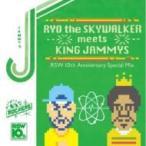 ショッピングアニバーサリー2010 RYO the SKYWALKER リョウザスカイウォーカー / RYO the SKYWALKER meets KING JAMMYS 〜10th Anniversary Special Mix〜  〔CD〕