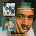 Stanley Clarke スタンリークラーク / Rocks Pebbles  &  Sand  /  Let Me Know You 輸入盤 〔CD〕