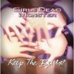 Girls Dead Monster ガールズデッドモンスター / Keep The Beats! 国内盤 〔CD〕