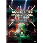 Aqua Timez アクアタイムズ / Aqua Timez Music 4 Music tour 2010  〔DVD〕