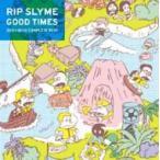 RIP SLYME リップスライム / GOOD TIMES  〔CD〕