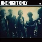 One Night Only ワンナイトオンリー / One Night Only 輸入盤 〔CD〕