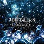 Blu-BiLLioN / Everlasting BLUE 【通常盤】  〔CD〕