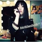 矢沢洋子 / Give Me!!!  〔CD〕