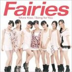 Fairies フェアリーズ / More Kiss / Song for You  〔CD Maxi〕
