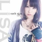 LiSA / oath sign  〔CD Maxi〕