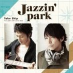 Jazzin' Park ジャズインパーク / Take Ship 〜five years self cover best〜  〔CD〕