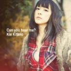北乃きい キタノキイ / Can you hear me? (+DVD)【初回限定盤】  〔CD〕