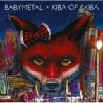 BABYMETAL × キバオブアキバ / BABYMETAL × キバオブアキバ  〔CD〕