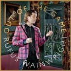 Rufus Wainwright ルーファスウェインライト / Out Of The Game 輸入盤 〔CD〕