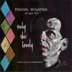 Frank Sinatra フランクシナトラ / Only The Lonely 輸入盤 〔CD〕