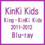 KinKi Kids キンキキッズ / King・KinKi Kids 2011-2012 (Blu-ray)  〔BLU-RAY DISC〕