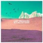 Last Dinosaurs / In A Million Years 輸入盤 〔CD〕