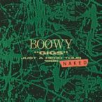 "BOΦWY (BOOWY) ボウイ / ""GIGS""JUST A HERO TOUR 1986 NAKED  〔BLU-SPEC CD 2〕"