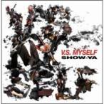 SHOW-YA ショウヤ / V.S. MYSELF (+DVD)  〔CD Maxi〕