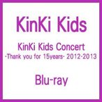 KinKi Kids キンキキッズ / KinKi Kids Concert -Thank you for 15years- 2012-2013 (Blu-ray)  〔BLU-RAY DISC〕