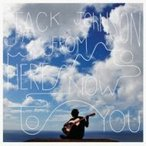Jack Johnson ジャックジョンソン / From Here To Now To You 国内盤 〔CD〕