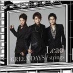 Lead (JP) リード / GREEN DAYS  /  strings 【初回限定盤C】  〔CD Maxi〕
