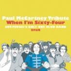 ����������� �ĥ����� ���� ��� ����� �Х�� (����δ) / Paul Mccartney Tribute When I'm Sixty-four ������ ��CD