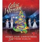 Celtic Woman ����ƥ��å������ޥ� / Home For Christmas:  Live From Dublin  ��DVD��