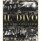 Il Divo イルディーボ / At The Coliseum  〔BLU-RAY DISC〕