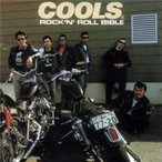 Cools R. C.  クールス / ROCK`N'ROLL BIBLE  〔CD〕