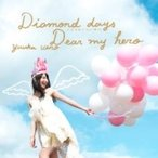 上野優華 / Diamond days〜ココロノツバサ〜  /  Dear my hero (CD+DVD)【Type-A】  〔CD Maxi〕