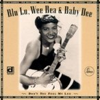 Blu Lu Barker / Wee Bea Booze / Baby Dee / Don't You Feel My Leg - Apollo's Lady Blues Singers :  〜アポロ女性ブルース シンガー特選