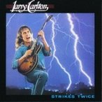 Larry Carlton ラリーカールトン / Strikes Twice  国内盤 〔CD〕