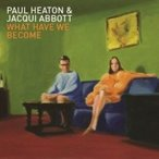 Paul Heaton / Jacqui Abbott / What Have We Become  〔LP〕