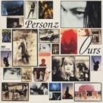 PERSONZ パーソンズ / Ours【Loppi・HMV限定】  〔SHM-CD〕