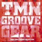 TM NETWORK ティーエムネットワーク / TMN GROOVE GEAR 1984-1994 SOUND SELECTION  〔BLU-SPEC CD 2〕
