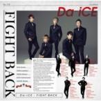 Da-iCE / FIGHT BACK  ��CD��