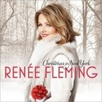 Soprano Collection / Rene Fleming:  Christmas In New York 国内盤 〔CD〕