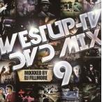 DJ FILLMORE フィルモア / Westup-TV DVD-MIX 09 Mixxxed by DJ FILLMORE  〔CD〕