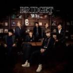 BRIDGET / Why...  〔CD Maxi〕