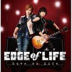 EDGE of LIFE / Love or Life  〔CD Maxi〕