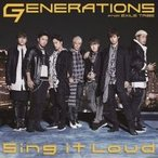 GENERATIONS from EXILE TRIBE / Sing it Loud  〔CD Maxi〕