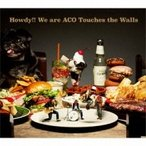 NICO Touches the Walls ニコタッチズザウォールズ / Howdy!! We are ACO Touches the Walls(+DVD)【初回限定盤】  〔CD〕