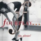 Fourplay �ե����ץ쥤 / Yes Please  ������ ��CD��