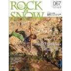 Rock  &  Snow 2015 春号 No.67 Spring Issue 2015 別冊山と溪谷 / 別冊山と渓谷社  〔ムック〕