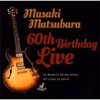 �������� �ޥĥХ�ޥ��� / 60th Birthday Live (2CD) ������ ��CD��