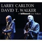 Larry Carlton / David T Walker / @ Billboard Live Tokyo ͢���� ��CD��