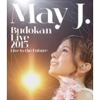 May J. メイジェイ / May J. Budokan Live 2015 〜Live to the Future〜 (Blu-ray2枚組)  〔BLU-RAY DISC〕