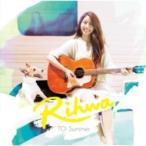 Rihwa リファ / TO:  Summer 【通常盤:CD】  〔CD Maxi〕
