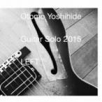 大友良英 オオトモヨシヒデ / ギター・ソロ 2015 Left 国内盤 〔CD〕