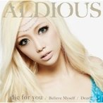 Aldious アルディアス / die for you  /  Dearly  /  Believe Myself 【DVD付限定盤A】  〔CD Maxi〕