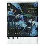 Blue Giant 6 ビッグコミックススペシャル / 石塚真一 イシヅカシンイチ  〔コミック〕