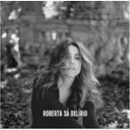 Roberta Sa ロベルタサー / Delirio 輸入盤 〔CD〕