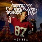 GOBBLA / Welcome To Gobbland  〔CD〕
